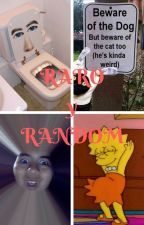 Raro y Random by Mxxnfxcx