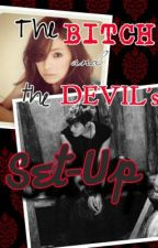 The Bitch and the Devil's Set-up by gorgeouse