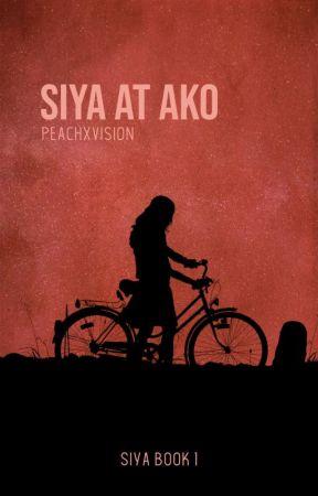 Siya at Ako (Siya Book 1) by peachxvision