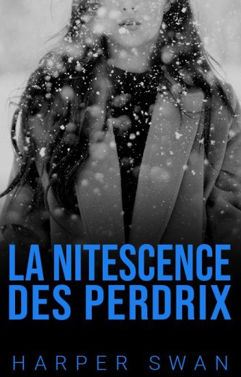 La Nitescence du Perdrix