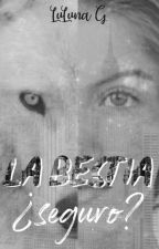La Bestia ¿seguro? by annibethlehem