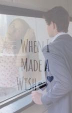 When I Made a Wish (A Nash Grier Fan Fiction) by alana_wright