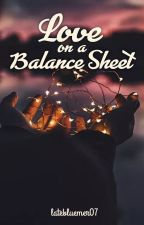 LOVE on a Balance Sheet by ginagin07