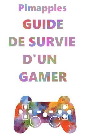 Guide de survie d'un gamer by Pimapples