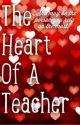 The Heart of a Teacher by tobysmokey