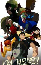 I'm hero? by AnnWest-Harper