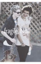 Fragile, Niall. by Styleswritter
