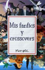 Mis Fanfics Y Crossovers by MireyaDelCau