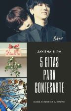 5 Citas para confesarte by JavithaKim