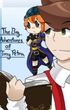 The Big Adventures of Tiny Petra (A Minecraft: Story Mode Crack-fic) by JHolleworth