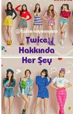 Twice Hakkında Her Şey by twicenayeonpop