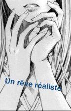 Un rêve réaliste [ EN PAUSE ] by Nami_Kimiko