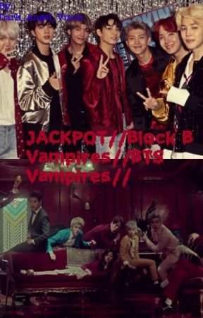 JACKPOT// Block B Vampires//BTS Vampires// - quick new update from