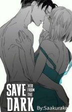Save her from the dark (Levi x reader) ✔ by Saakurako
