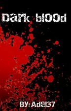 Dark blood by Adel37