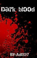 Dark blood by Adel37