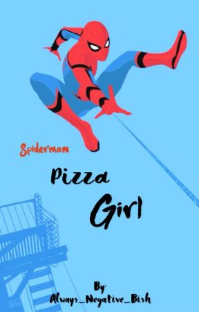 Pizza Girl | Spiderman [ON HOLD] by always_negative_bish
