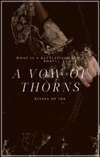 A Vow of Thorns | Daughter of Iron by KissesofInk