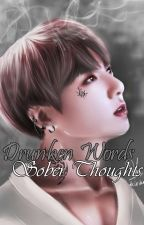 Drunken Words Sober Thoughts | OS [Vkook] by Taeoxic