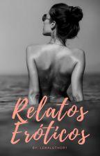 Relatos Eroticos by LenaLuthor1