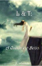 L & T: A Queda e o Beijo. by John_Alme