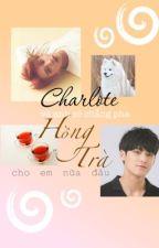 [MinShua|oneshot|HE] Charlote và anh sẽ chẳng pha hồng trà cho em nữa đâu by SoobyAries