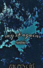 say that again » cielois « by morevoid