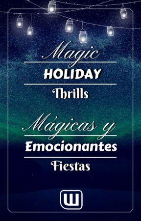Mágicas y Emocionantes Fiestas / Magic Holiday Thrills by Fan-FictionEs