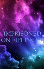 Imprisoned On Fiplinchi by Caitlyn_says_hi