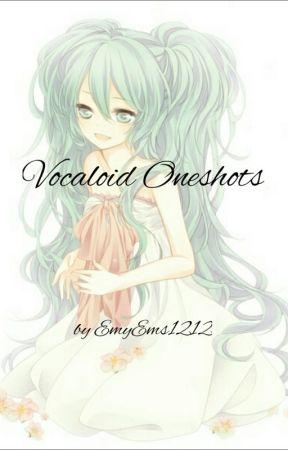Vocaloid Oneshots by EmyEms1212