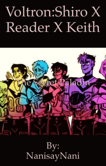 Voltron: Shiro x reader x Keith - NanisayNani - Wattpad