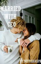 MARRIED WITH CEO(COMPLETED)Revisi by DestiaraSPK