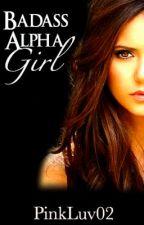 Badass Alpha Girl by PinkLuv02