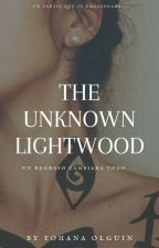 """""""The Unknown Lightwood"""" by YohaOlguin"""