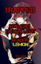 TRAPPED - Yandere! Yagami Light x Reader [LEMON]  by seiiii-channnn