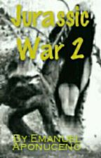 Jurassic War 2 by EmanuelAponuceno