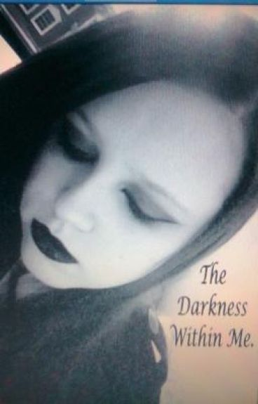 The Darkness Within Me.