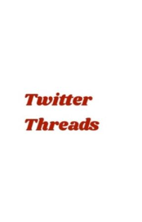 Twitter Threads  by -thrashershawn