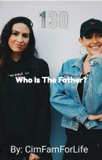 Who Is The Father?   A Laurisa Cimorelli Fanfiction by CimFamForLife
