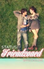 STATUS: Friendzoned [COMPLETED] by shyieesolove