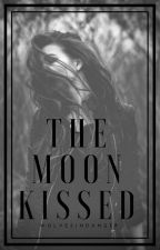 The Moon Kissed by wolvesindanger
