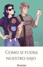 Como si fuera nuestro hijo (Parent - Wolfstar) by Nonimi