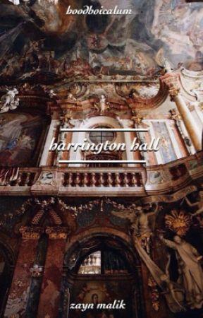 Harrington Hall {zayn a.u} by llZendaya_Malikll