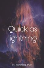 quick as lightning by ASimpleAuthor