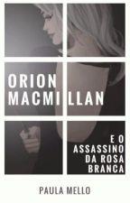 O Assassino da rosa branca (segunda geração) - EM REVISÃO by PaulaHydraMello
