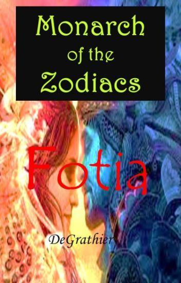 Monarch of the Zodiacs: Fotia