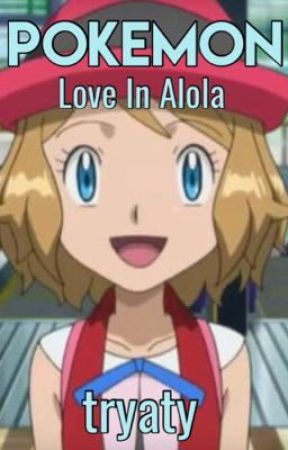 Pokemon Love In Alola: An Amourshipping Fanfiction