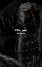 I'll be good /James Barnes / by Just_DustNBones