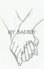 My Boyfriend Is a Badboy by FitriyaniiMustikaa