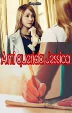 A mi querida Jessica... by CassyArha16